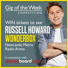 *GIG OF THE WEEK COMPETITION WITH STEREOBOARD* This week Eventim and Stereoboard are giving away a pair of tickets to Russell Howard: Wonderbox live at the Metro Radio Arena, Newcastle on Saturday 15th March 2014!