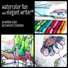 Watercolor Fun with Elegant Writer® - Catherine Cote (CeeCee's Creations)