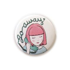 """Go Away 1.5"""" Pinback Button Pastel Telephone Girl Illustration... ($11) ❤ liked on Polyvore featuring jewelry, brooches, filler, button brooch, button jewelry, pin jewelry, metal jewelry and pin brooch"""