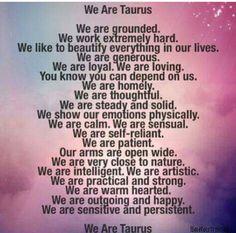 We are Taurus.
