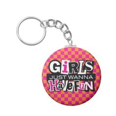 Girls Have Fun Key Chains