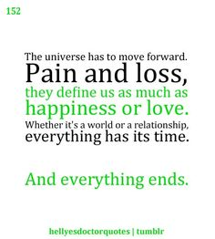 I love Doctor Who quotes even if I've never seen the episode,  some of them are so poignant