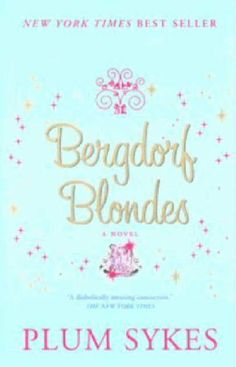 Bergdorf Blondes by Plum Sykes,