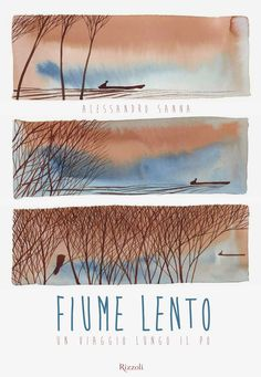 Leggere insieme... ancora!: indovina l'illustratore #8: Alessandro Sanna e lo scorrere del suo Fiume Lento