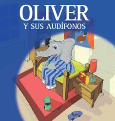 Cuento oliver y sus audifonos by trini exposito via slideshare Hearing Aids, Pediatrics, Family Guy, Education, Kids, Fictional Characters, Hearing Impairment, Puppet, Ideas Para