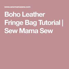 Boho Leather Fringe Bag Tutorial | Sew Mama Sew