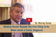 If you've ever wondered what a doctor would do if he were given a cancer diagnosis, this is for you. In this clip, Dr. Murray Susser concisely sums up which initial steps he would take. Very insightful! (Video Transcript Included) // The Truth About Cancer