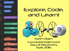 Explore, a Code, and Learn. Dot and Dash, Drones, Sphero, Ollie, Ozobot.