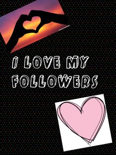 I love all of my followers. You guys are amazing! Thank you for following me! :) You guys are the best!:)