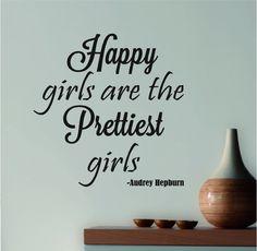 Audrey Hepburn Quote - Wall Decal - Happy Girls / Prettiest Girls