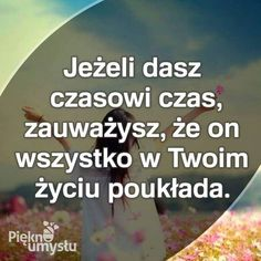More Words, Positive Thoughts, Motto, Life Is Good, Positivity, Motivation, Quotes, Poland, Wall