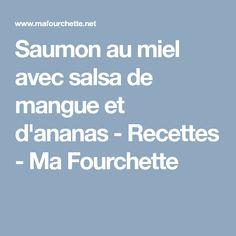 Saumon au miel avec salsa de mangue et d'ananas - Recettes - Ma Fourchette