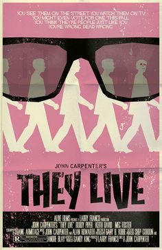 "They Live starring ""Rowdy"" Roddy Piper! One of my all-time fav movies. For my birthday one year Kelly got me a pair of ""They Libe"" sunglasses autographed by Roddy Piper. So awesome."