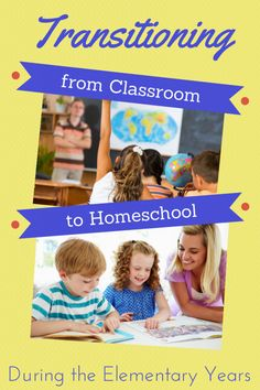Transitioning from Classroom to Homeschool During the Elementary Years (ideas for a smoother transition)