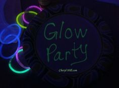 Glow In The Dark Birthday Ideas - Check out all these fun games and activities to do for a Glow Party! LOVE THEM!!! Fun for summer ideas too!