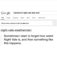 Oh, Night Vale. This legit happens when you Google it too!
