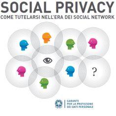 Social privacy. Come tutelarsi nell'era dei social network - Garante Privacy