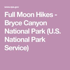 Full Moon Hikes - Bryce Canyon National Park (U.S. National Park Service)