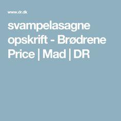 svampelasagne opskrift - Brødrene Price | Mad | DR