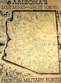 Arizona Gold Mines, Ghostowns and Forts Map. Cool reproduction map hand antiqued large format print. Made to appear old and authentic but its not. Arizona Lost Mines Ghost Towns Map at Circle KB.com All Western Cowboy