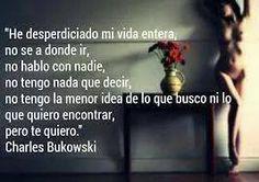~Charles Bukowski