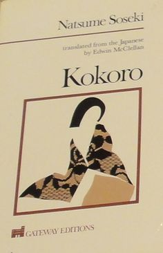 Natsume Soseki's Kokoro - My first book that I read other language in Japanese. It motivates me to study Japanese.