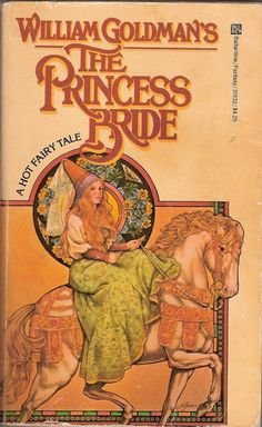 "The Princess Bride by William Goldman | What's sexier than laughing your ass off with this beloved favorite? Nothing. Oh except maybe ""Twoo Wuv."""