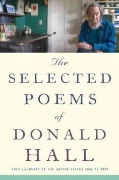 The Selected Poems of Donald Hall; 2016 New England Society Book Award, Specialty Title