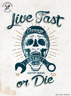 Live fast or Die! Print design for t-shirts Made by Danilo De Donno (stylographic) http://www.danilodedonno.com/