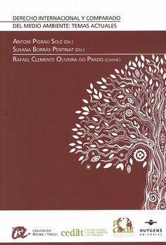 Derecho internacional y comparado del medio ambiente : temas actuales / Antoni Pigrau Solé (Dir.), 2014