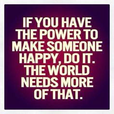 Make someone happy :D