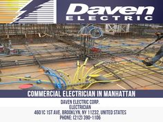 A commercial electrician is also an electrician like a residential or industrial electrician. However, the main difference lies in the level of their knowledge and the environment in which they work. You will find commercial electricians working in commercial establishments like hotels, offices, and retail stores where the electrical wiring is complex and carries high current.  Daven Electric Corp. Electrician 4601c 1st Ave, Brooklyn, NY 11232, United States Phone: 212-390-1106 Electrician Work, Commercial Electrician, Professional Electrician, Retail Stores, Electrical Wiring, Business Names, Offices, Manhattan, Brooklyn