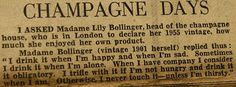 My favorite Champagne quote. It was made by Madame Lily Bollinger, my fave woman of Champagne.