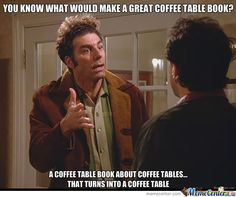Seinfeld Quote Kramer Is Loving It Out There The