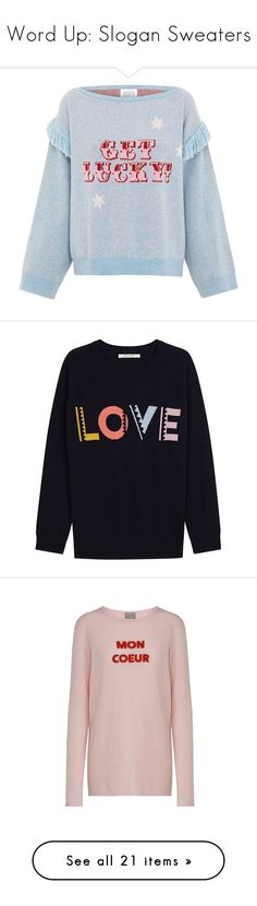 """Word Up: Slogan Sweaters"" by polyvore-editorial ❤ liked on Polyvore featuring slogansweaters, tops, blue top, slogan top, sexy slip, blue slip, sexy tops, sweaters, geometric sweater and cashmere sweater"