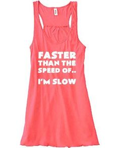 Faster Than The Speed Of...I'm Slow Shirt - Running Tank Top - Workout Shirt - Funny