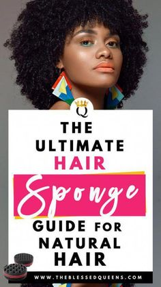 The Ultimate Hair Sponge Guide For Natural Hair! - The Blessed Queens #CoconutOilHairCare Long Natural Curls, Long Natural Hair, Natural Hair Updo, Natural Hair Styles, Natural Makeup, Big Curly Hair, Curly Hair Styles, Kinky Twist Styles, Hair Sponge