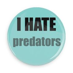Funny Buttons - Custom Buttons - Promotional Badges - I hate Pins - Wacky Buttons - I hate predators