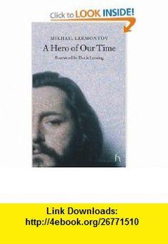 A Hero of Our Time (Hesperus Classics) (9781843911067) Mikhail Lermontov, Doris Lessing , ISBN-10: 184391106X  , ISBN-13: 978-1843911067 ,  , tutorials , pdf , ebook , torrent , downloads , rapidshare , filesonic , hotfile , megaupload , fileserve