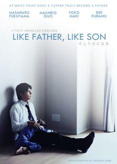 """Like Father, Like Son (2013)  """"Soshite chichi ni naru"""" (original title)  Director: Hirokazu Koreedo  Masaharu Fukuyama, Machiko Ono, Yoko Maki, Riri Furanki"""