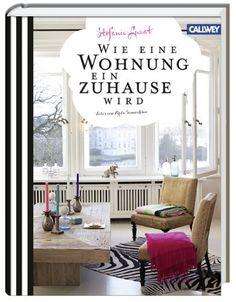 Wie eine Wohnung ein Zuhause wird von Stefanie Luxat, http://www.amazon.de/dp/3766721119/ref=cm_sw_r_pi_dp_A5wMtb07YQQ3N