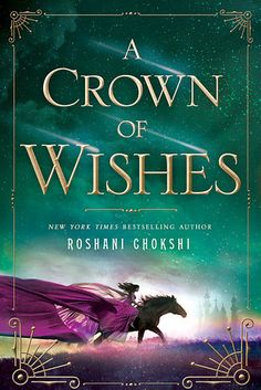A Crown of Wishes by Roshani Chokshi | 18 YA Books You Need To Add To Your Must-Read List