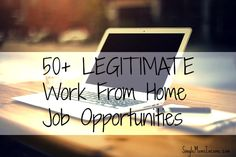 50+ Legitimate Work From Home Job Opportunities - Single Moms Income
