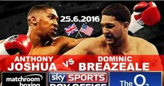 News, Entertainment & Lifestyle Online Magazine.  |  DBliss Media: BOXING: Anthony Joshua vs Dominic Breazeale Live Stream (25 June 2016)