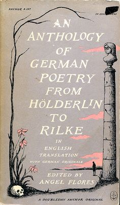 """Flores, Angel """"An Anthology of German Poetry from Holderlin to Rilke""""  Cover By Edward Gorey"""
