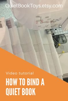 Quiet Book How to bind a quiet book video tutorial, quiet book diy