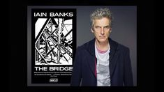 Peter Capaldi reads The Bridge by Iain Banks