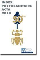 La 50ème édition de l'index phytosanitaire ACTA reprend les grands principes de la protection des plantes et présente la totalité des substances actives homologuées et commercialisées en France.