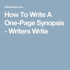 How To Write A One-Page Synopsis - Writers Write