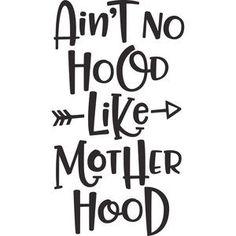 Silhouette Design Store: ain't no hood like motherhood